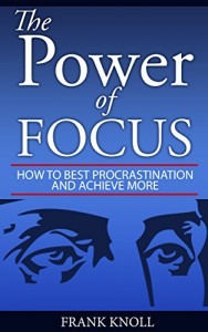 The Power Of Focus -Tips To Stay Focused And Be A Better Reader